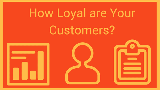Measuring Customer Loyalty? Here's Why You Should